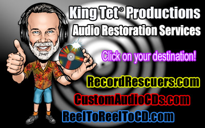 King Tet Productions Audio Restoration Services